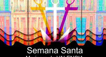 ¿Qué hacemos este fin de semana en Valencia? Semana Santa, Día Internacional de los Monumentos y Sitios